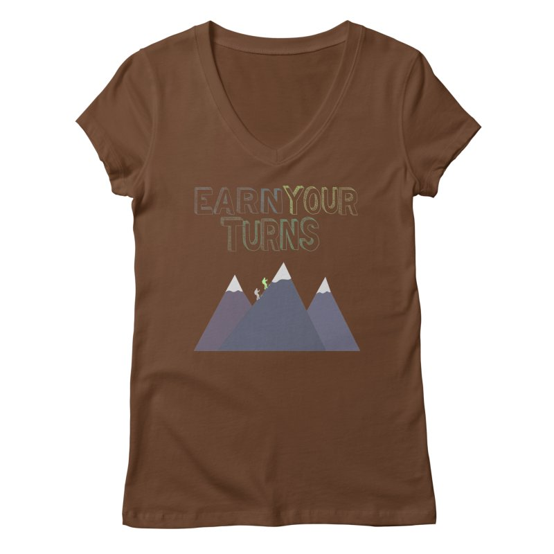 Earn Your Turns- No Background Women's Regular V-Neck by stokedalpine's Artist Shop