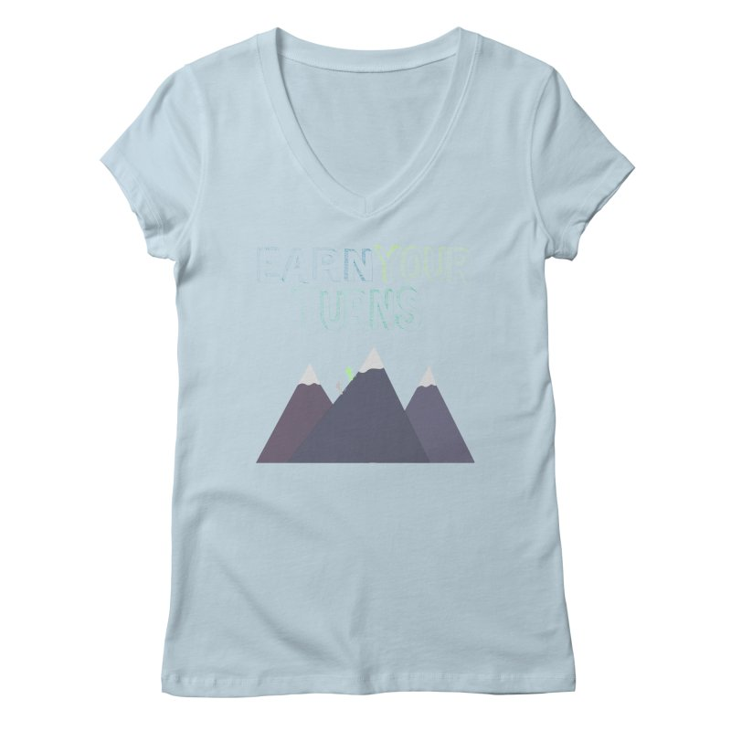 Earn Your Turns- No Background Women's V-Neck by stokedalpine's Artist Shop