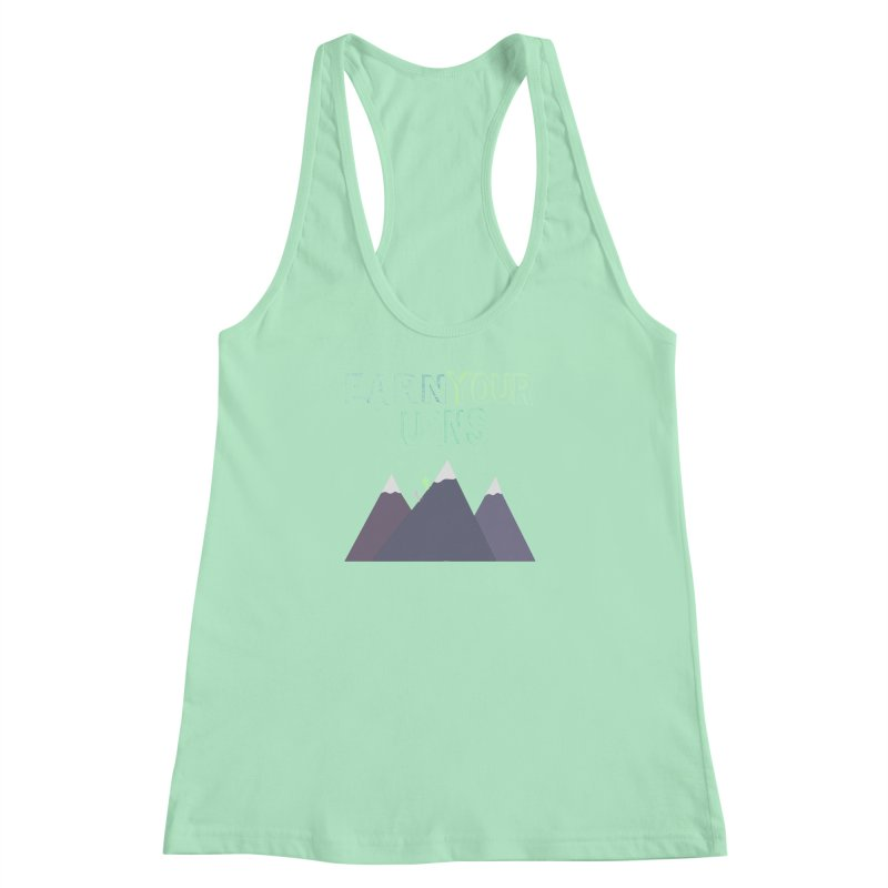 Earn Your Turns- No Background Women's Racerback Tank by stokedalpine's Artist Shop