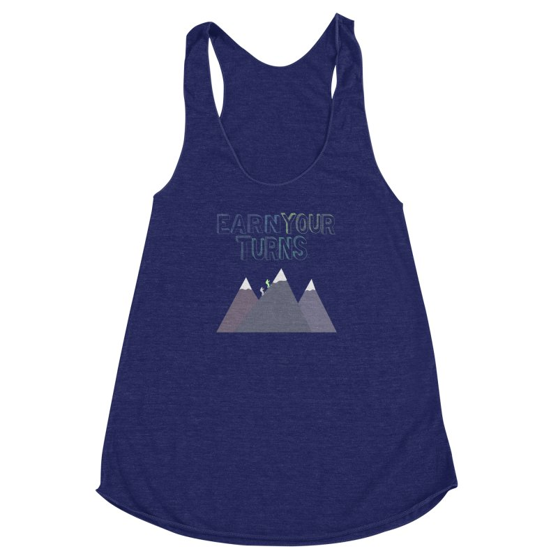 Earn Your Turns- No Background Women's Racerback Triblend Tank by stokedalpine's Artist Shop