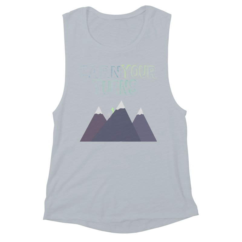 Earn Your Turns- No Background Women's Muscle Tank by stokedalpine's Artist Shop