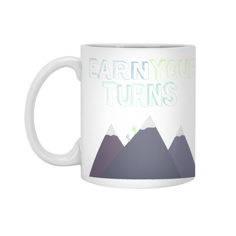 Earn Your Turns- No Background Accessories Mug by stokedalpine's Artist Shop