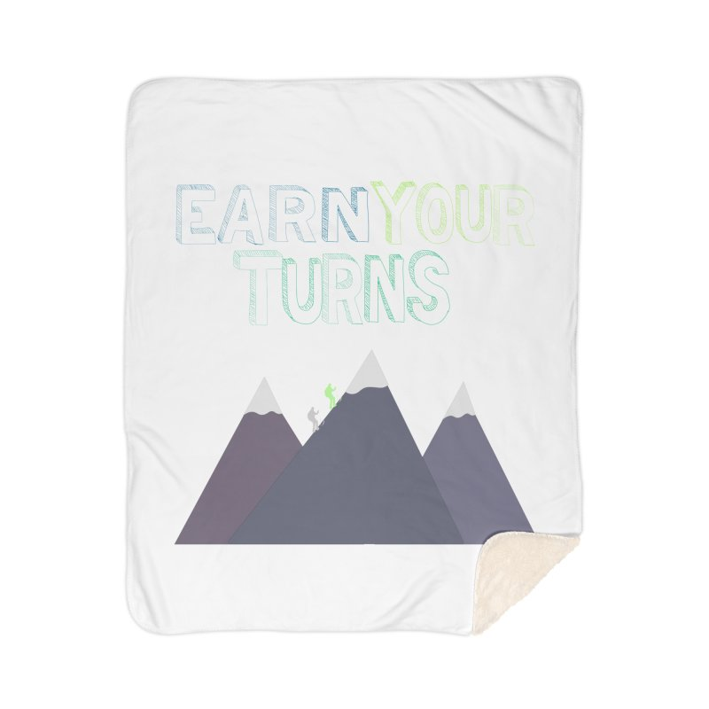 Earn Your Turns- No Background Home Sherpa Blanket Blanket by stokedalpine's Artist Shop