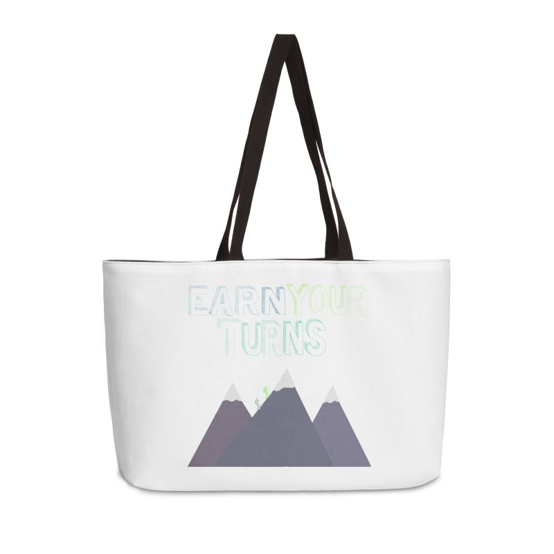 Earn Your Turns- No Background Accessories Weekender Bag Bag by stokedalpine's Artist Shop