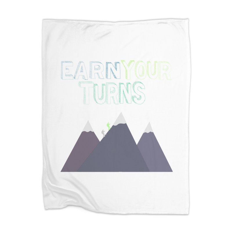 Earn Your Turns- No Background Home Blanket by stokedalpine's Artist Shop