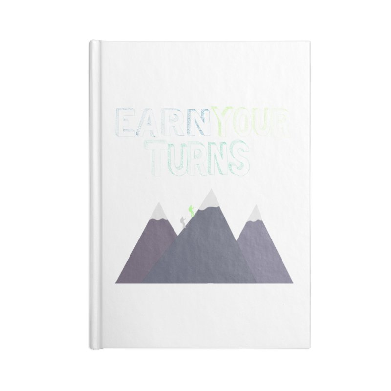 Earn Your Turns- No Background Accessories Lined Journal Notebook by stokedalpine's Artist Shop