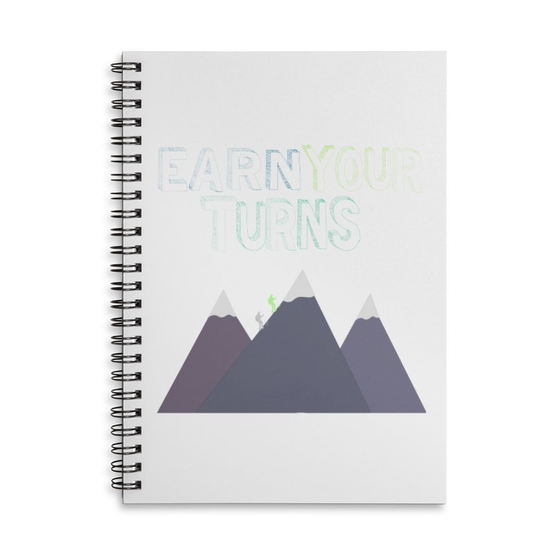 Earn Your Turns- No Background Accessories Lined Spiral Notebook by stokedalpine's Artist Shop