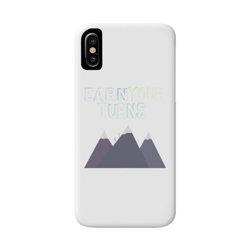Earn Your Turns- No Background Accessories Phone Case by stokedalpine's Artist Shop
