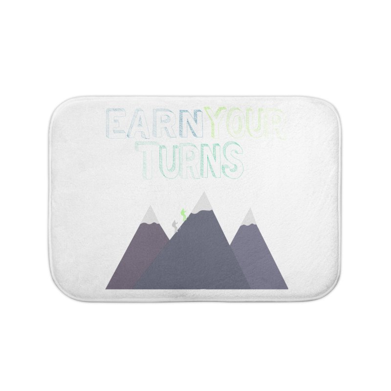 Earn Your Turns- No Background Home Bath Mat by stokedalpine's Artist Shop