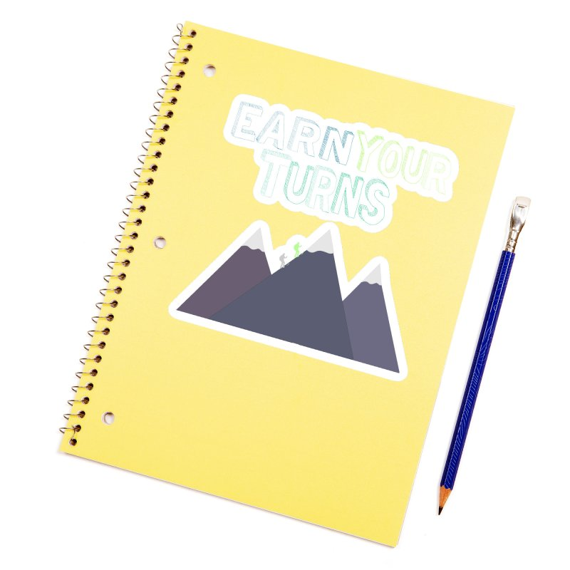 Earn Your Turns- No Background Accessories Sticker by stokedalpine's Artist Shop
