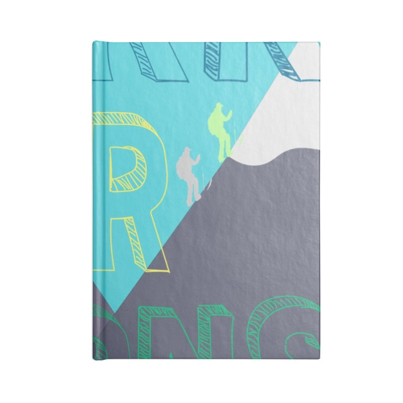 Earn Your Turns Accessories Blank Journal Notebook by stokedalpine's Artist Shop