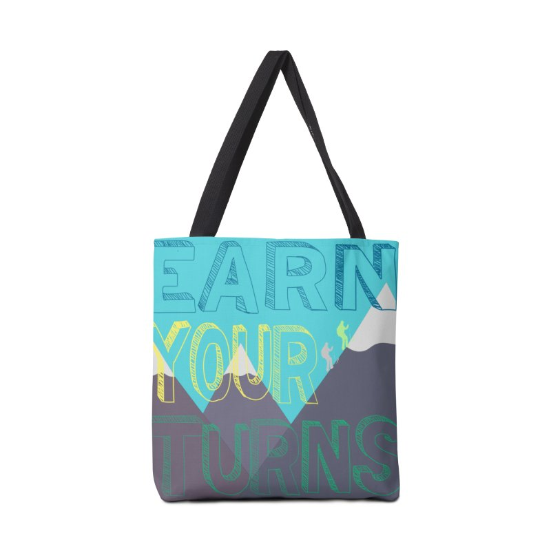 Earn Your Turns Accessories Tote Bag Bag by stokedalpine's Artist Shop