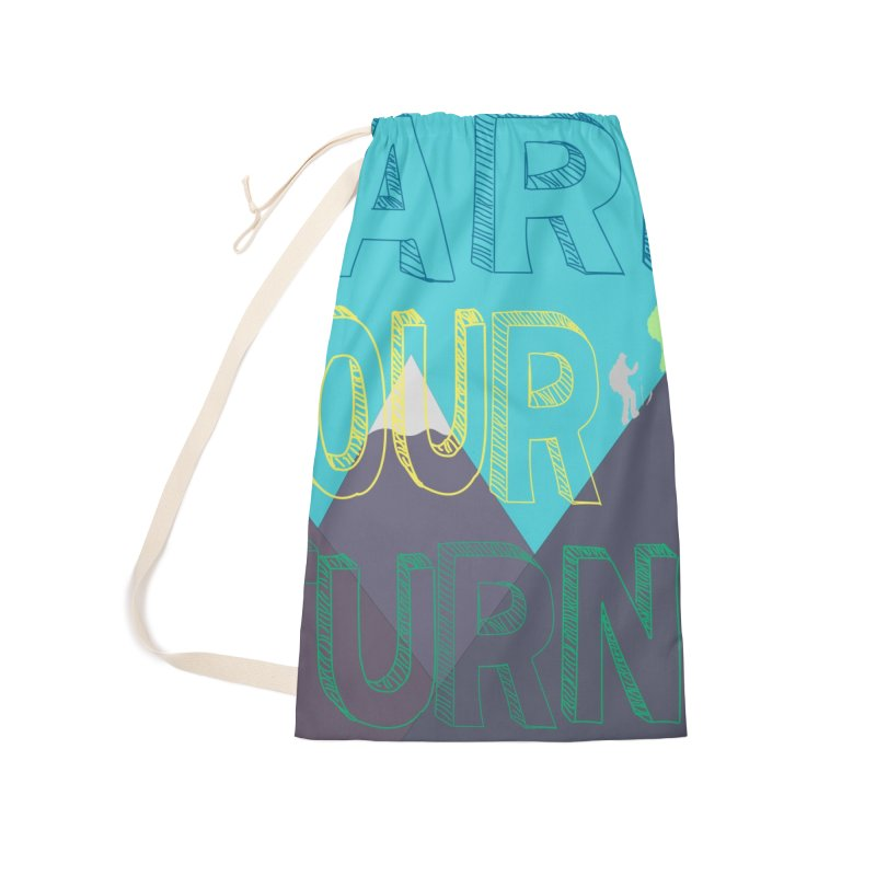 Earn Your Turns Accessories Laundry Bag Bag by stokedalpine's Artist Shop