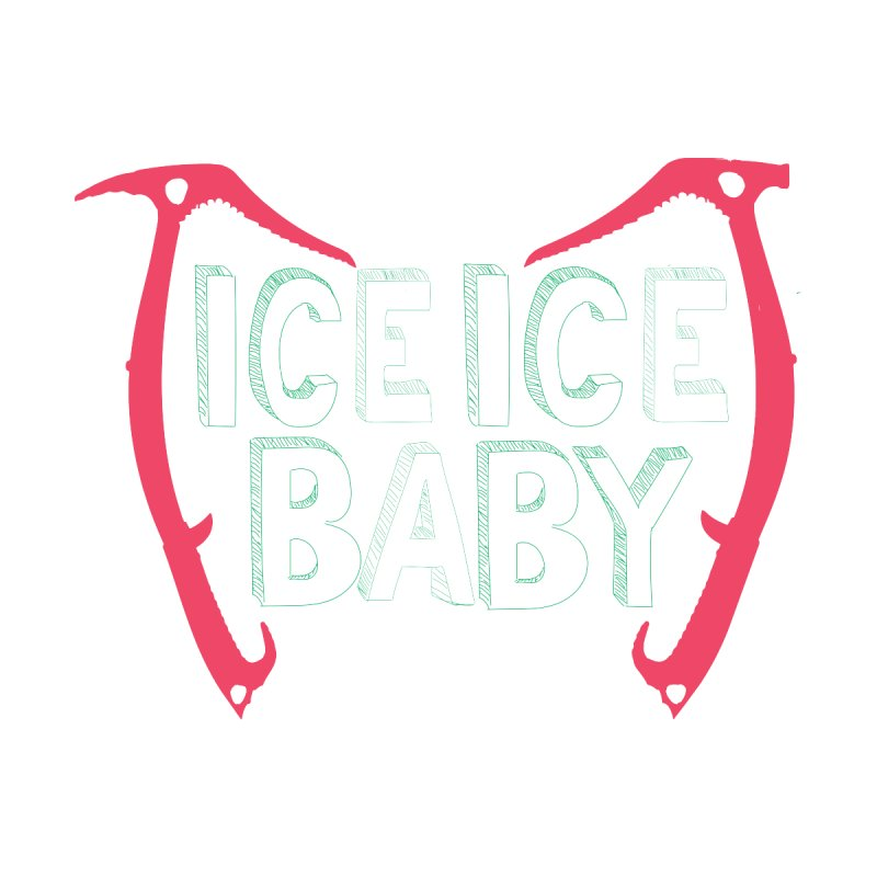 Ice, Ice Baby Women's T-Shirt by stokedalpine's Artist Shop