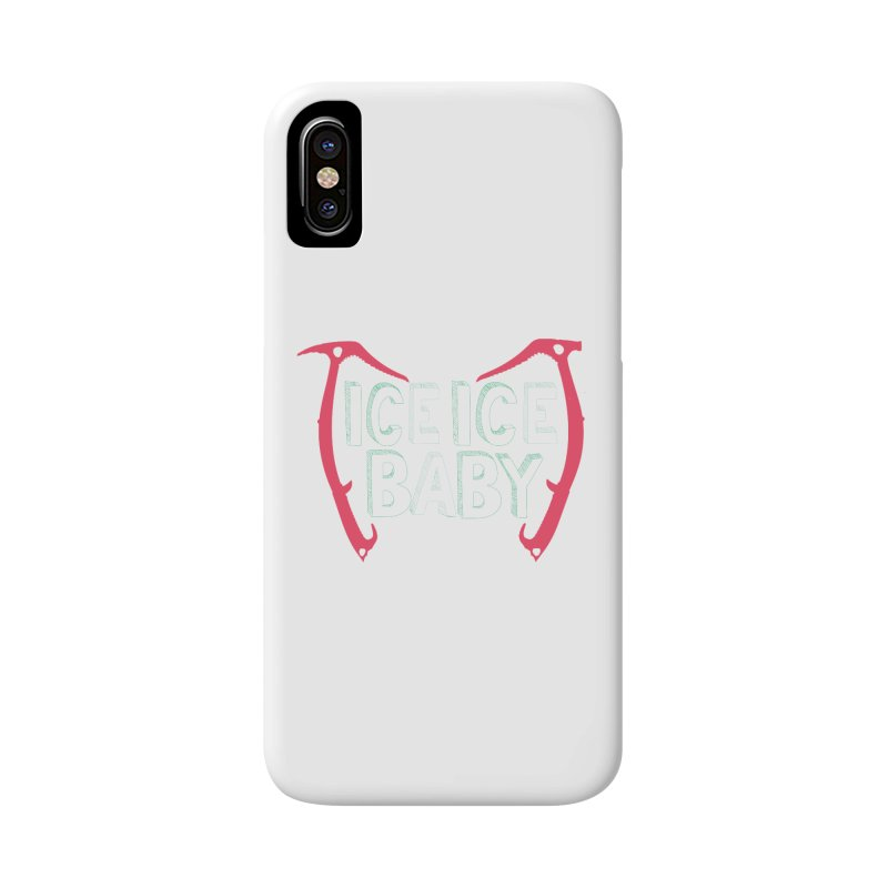 Ice, Ice Baby Accessories Phone Case by stokedalpine's Artist Shop