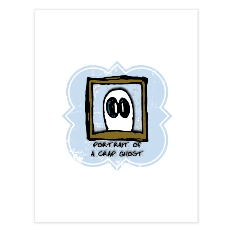 Portrait of a Crap Ghost Home Fine Art Print by stonestreet's Artist Shop