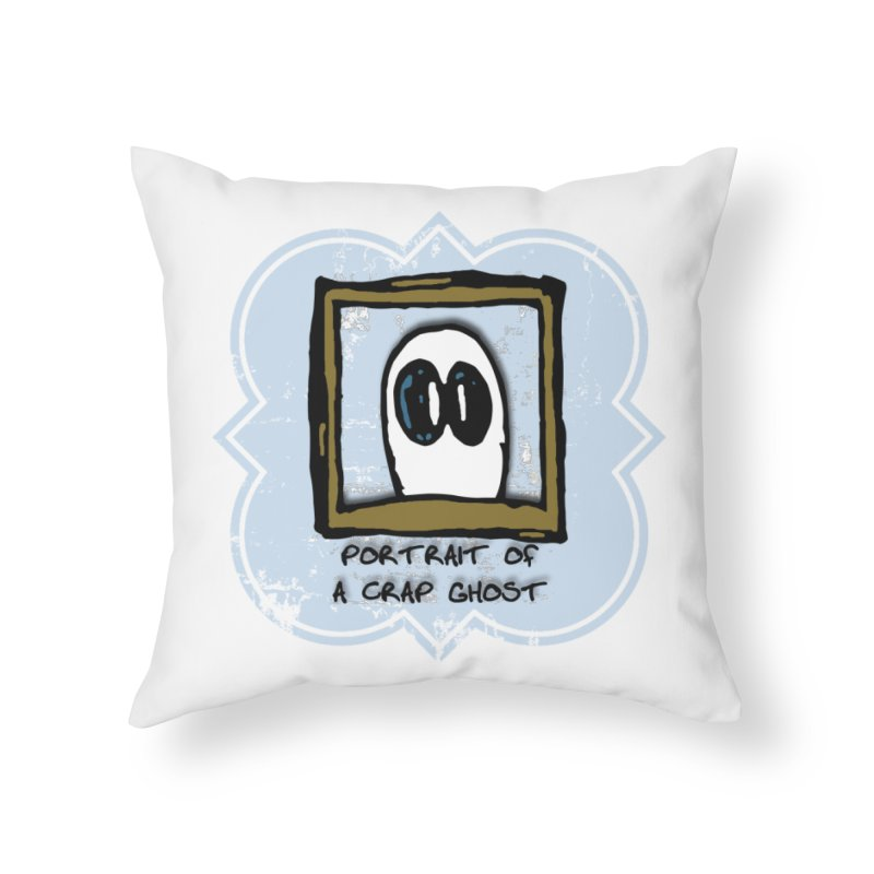 Portrait of a Crap Ghost Home Throw Pillow by stonestreet's Artist Shop