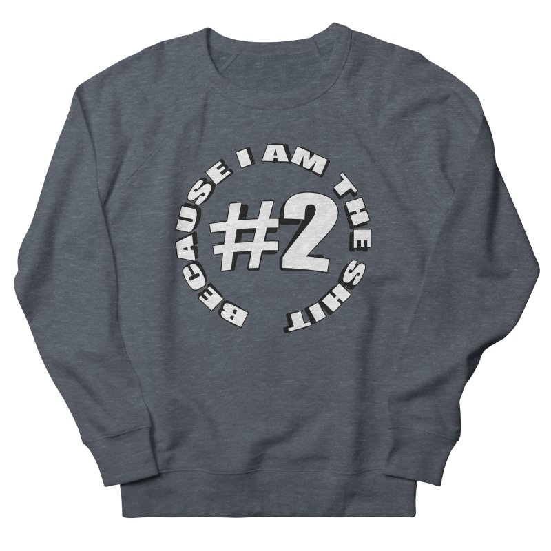 Number Two Women's French Terry Sweatshirt by stonestreet's Artist Shop