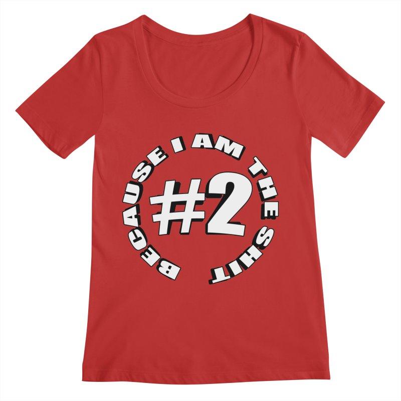 Number Two Women's Regular Scoop Neck by stonestreet's Artist Shop