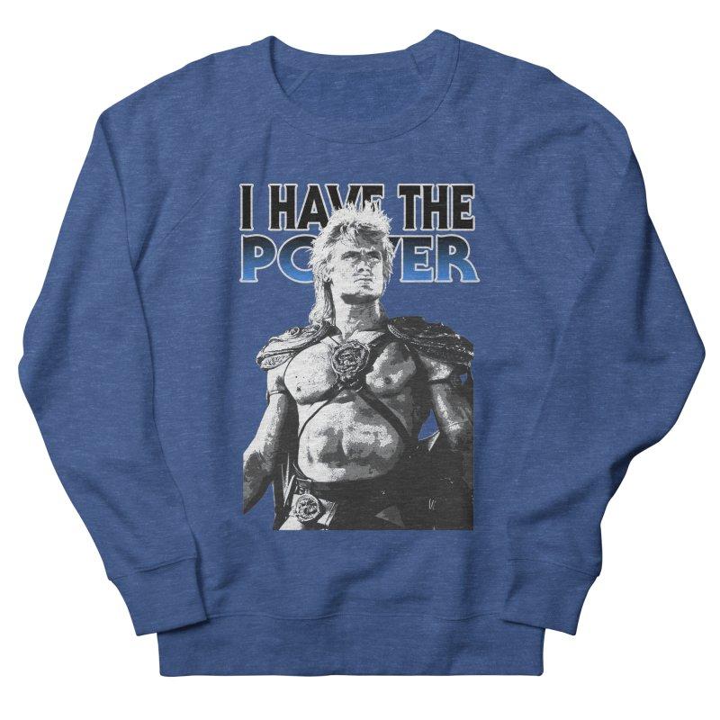 I Have the Power Men's Sweatshirt by Stonestreet Designs
