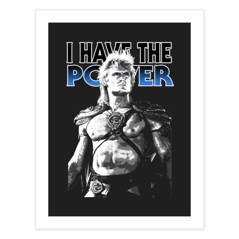 I Have the Power Home Fine Art Print by Stonestreet Designs