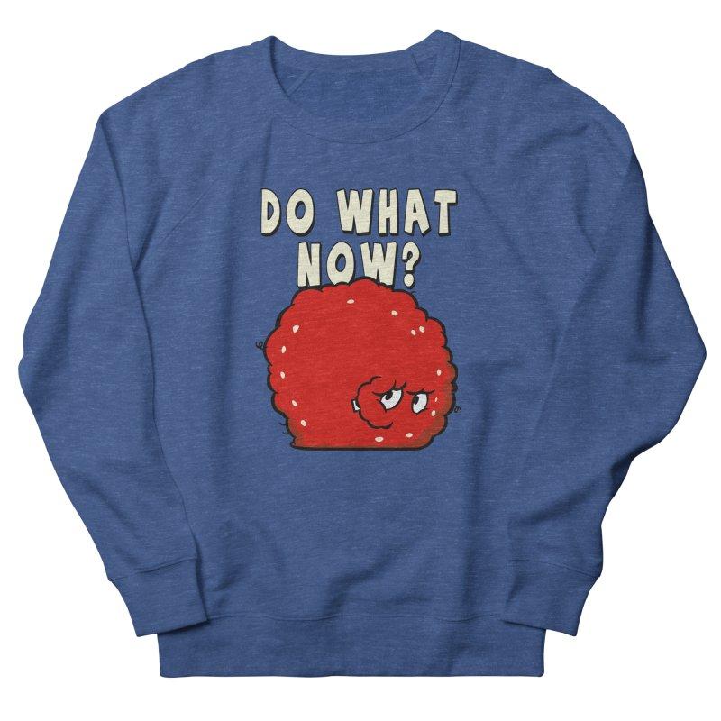 Do What Now Men's Sweatshirt by Stonestreet Designs