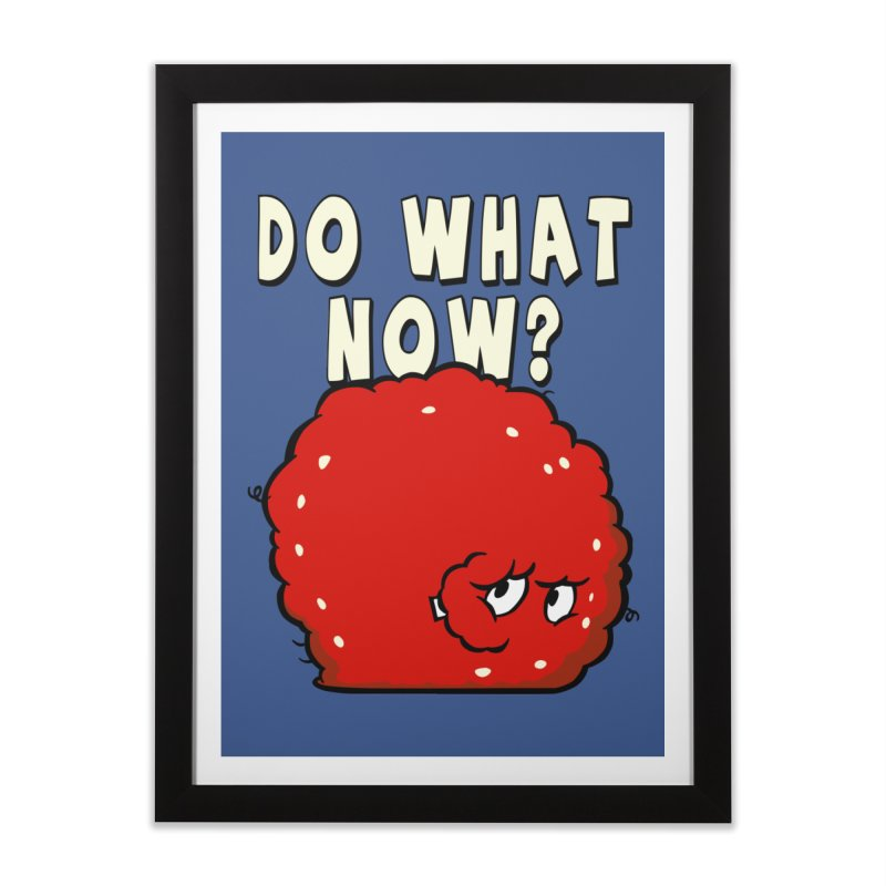 Do What Now Home Framed Fine Art Print by Stonestreet Designs