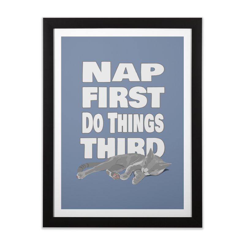 Nap First Home Framed Fine Art Print by Stonestreet Designs