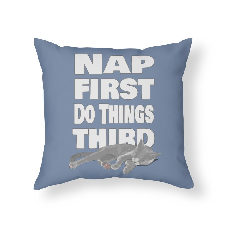 Nap First Home Throw Pillow by Stonestreet Designs