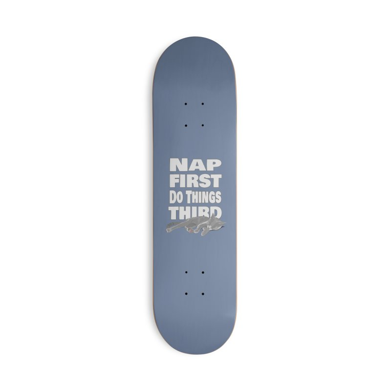 Nap First Accessories Skateboard by Stonestreet Designs