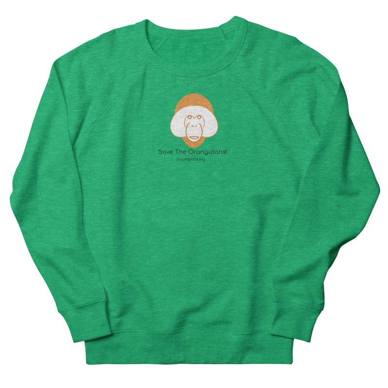 Orangutan shirt Women's French Terry Sweatshirt by Stop Palm Oil!