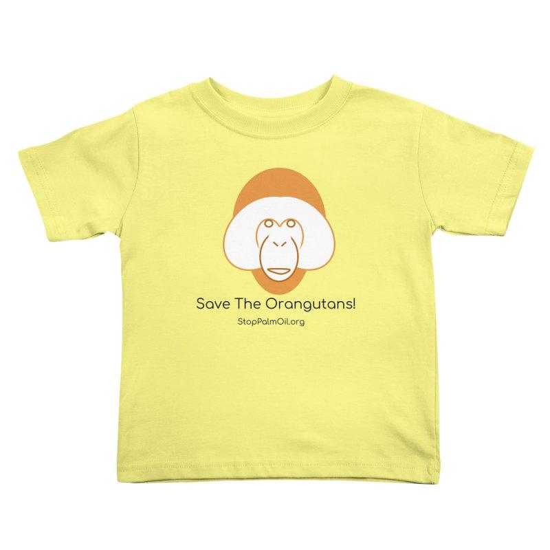 Orangutan shirt Kids Toddler T-Shirt by Stop Palm Oil!