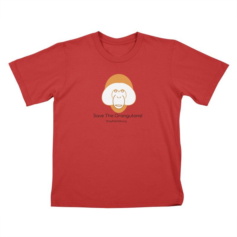Orangutan shirt Kids T-Shirt by Stop Palm Oil!
