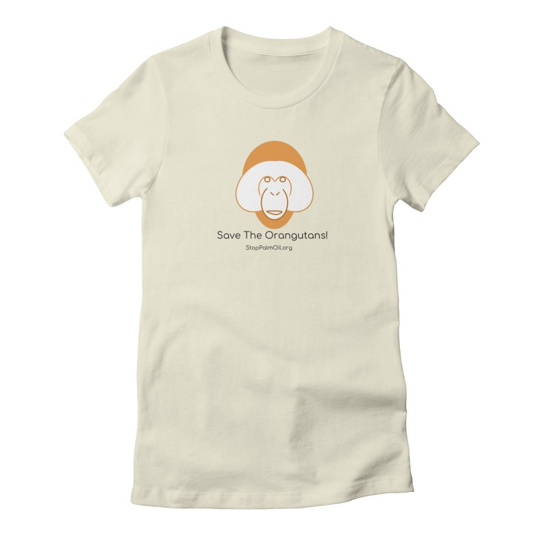 Orangutan shirt Women's Fitted T-Shirt by Stop Palm Oil!