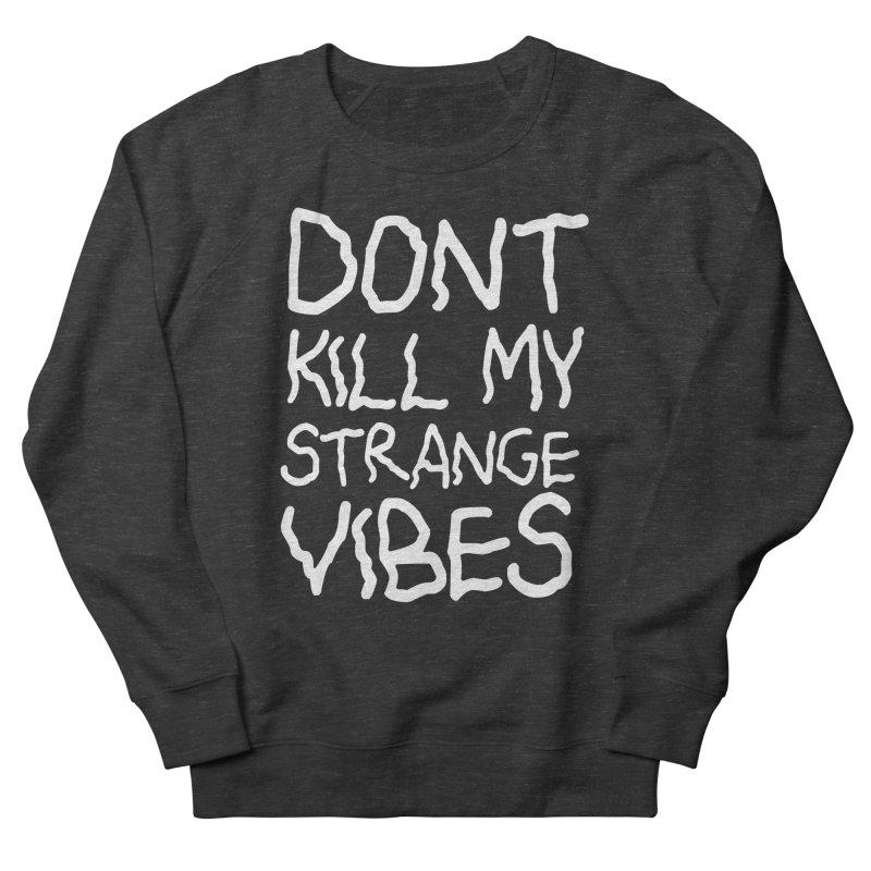 STRANGE VIBES Men's Sweatshirt by strangefiction's Shop
