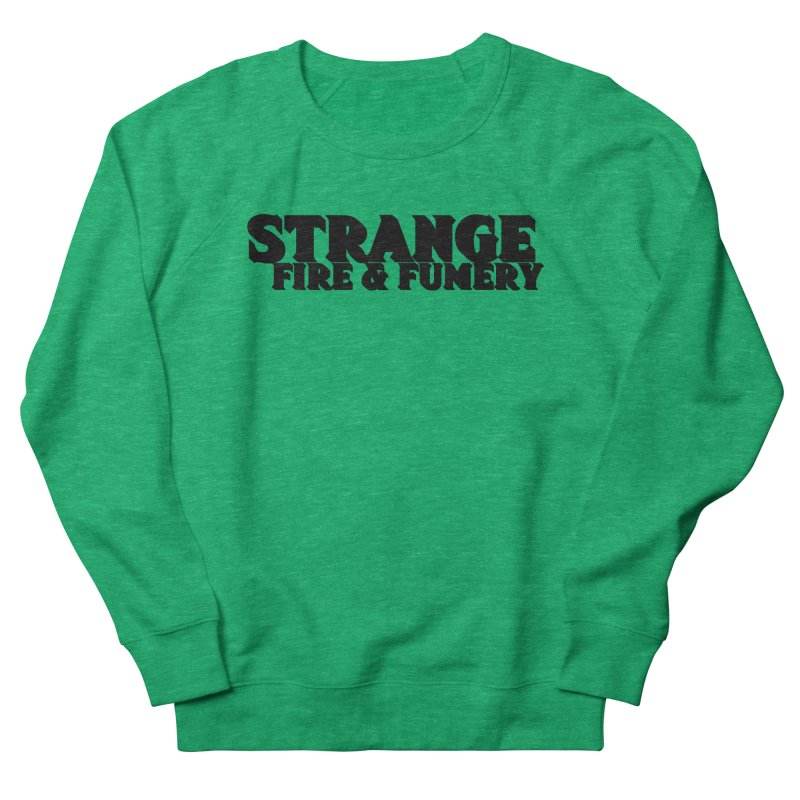 Strange Fire & Fumery Logo (black) Women's Sweatshirt by The Fumery Clothing Depot