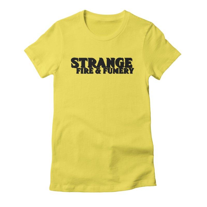 Strange Fire & Fumery Logo (black) Women's T-Shirt by The Fumery Clothing Depot
