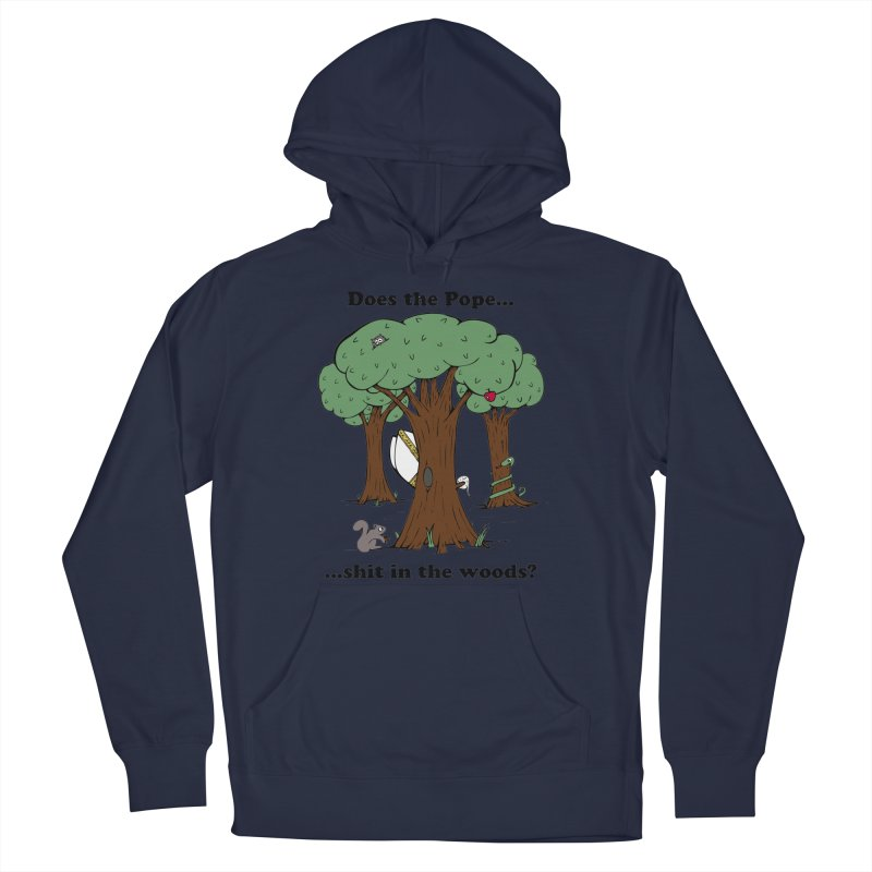 Does the Pope Sh*t in the woods? Women's French Terry Pullover Hoody by Strange Menagerie