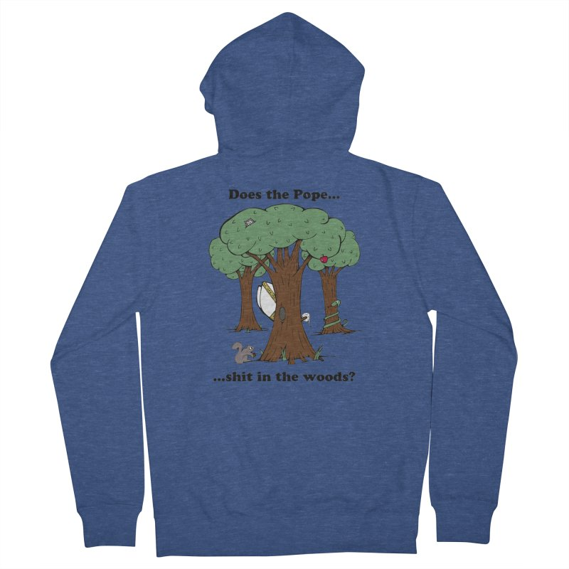 Does the Pope Sh*t in the woods? Men's French Terry Zip-Up Hoody by Strange Menagerie