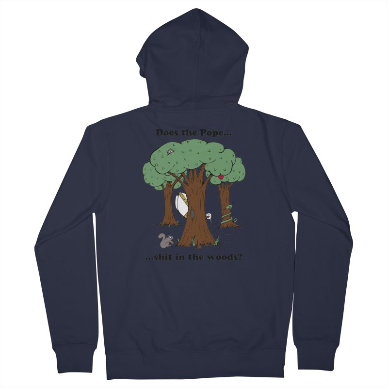 Does the Pope Sh*t in the woods? Men's Zip-Up Hoody by Strange Menagerie
