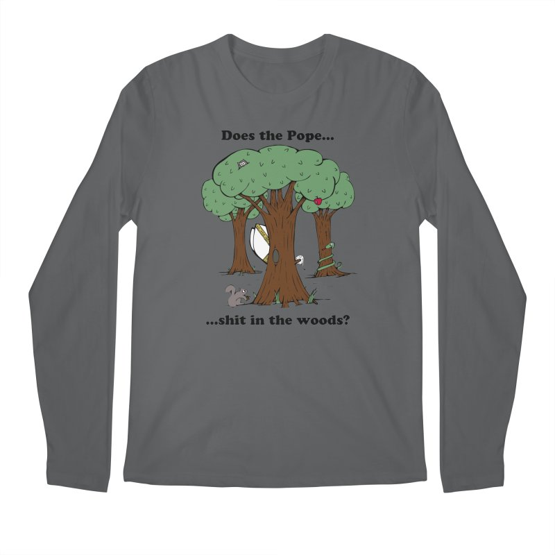 Does the Pope Sh*t in the woods? Men's Longsleeve T-Shirt by Strange Menagerie