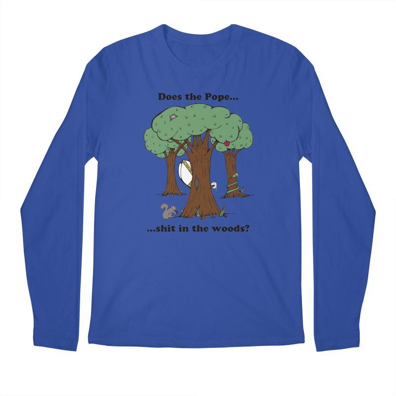 Does the Pope Sh*t in the woods? Men's Regular Longsleeve T-Shirt by Strange Menagerie