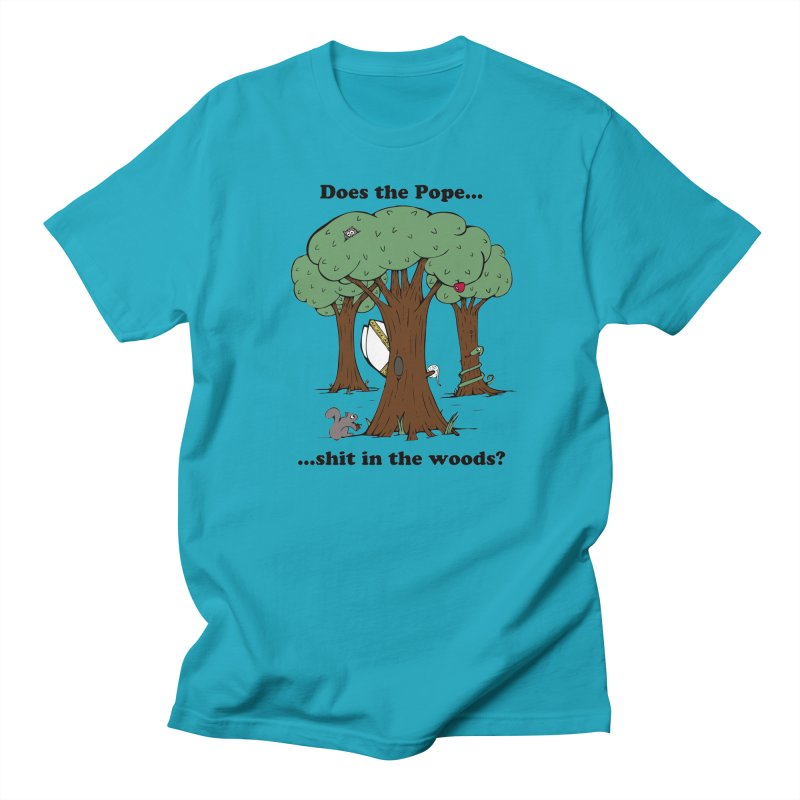 Does the Pope Sh*t in the woods? Women's Regular Unisex T-Shirt by Strange Menagerie