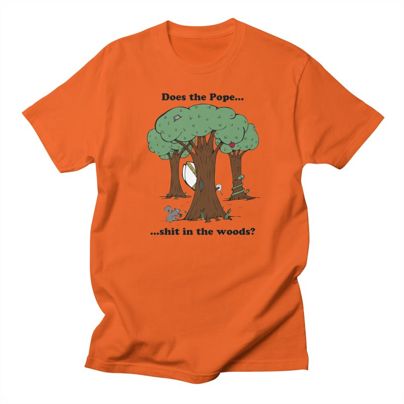 Does the Pope Sh*t in the woods? Women's Unisex T-Shirt by Strange Menagerie