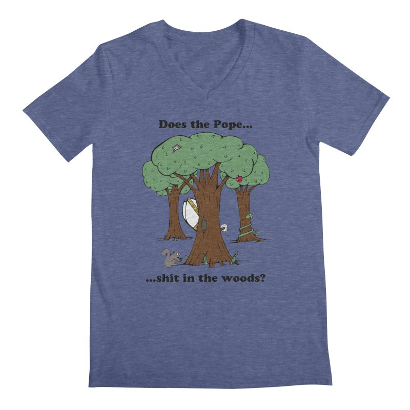 Does the Pope Sh*t in the woods? Men's V-Neck by Strange Menagerie