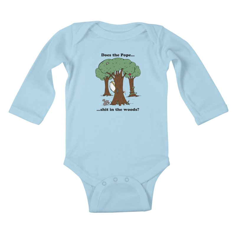 Does the Pope Sh*t in the woods? Kids Baby Longsleeve Bodysuit by Strange Menagerie