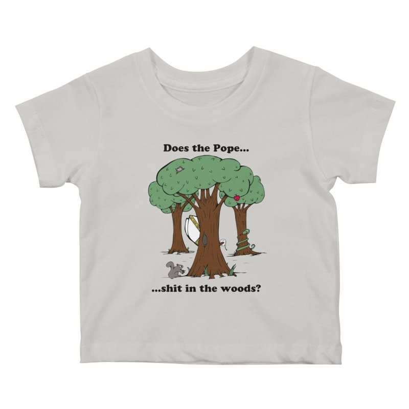 Does the Pope Sh*t in the woods? Kids Baby T-Shirt by Strange Menagerie