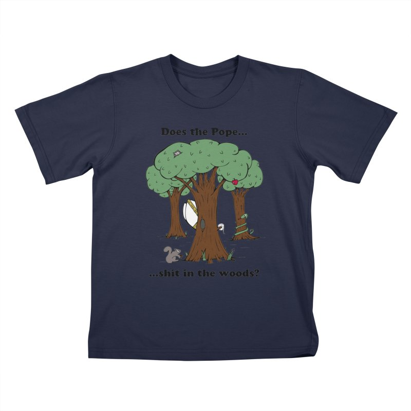 Does the Pope Sh*t in the woods? Kids T-Shirt by Strange Menagerie
