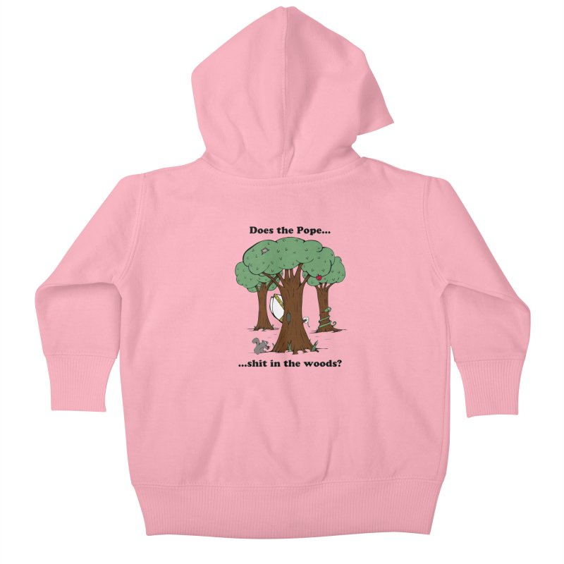 Does the Pope Sh*t in the woods? Kids Baby Zip-Up Hoody by Strange Menagerie