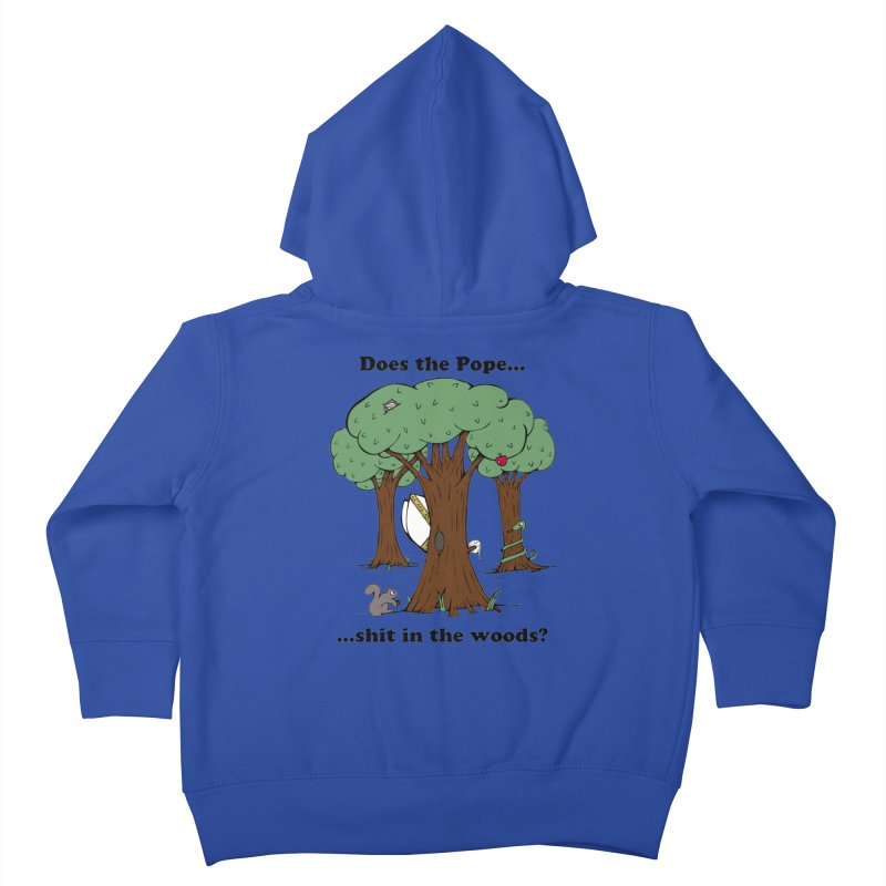 Does the Pope Sh*t in the woods? Kids Toddler Zip-Up Hoody by Strange Menagerie